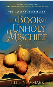 The Book of Unholy Mischief: A Novel - Elle Newmark
