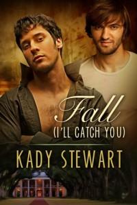 Fall - I'll Catch You - Kady Stewart