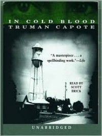 In Cold Blood - Scott Brick, Truman Capote