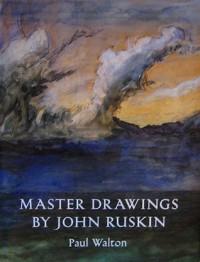 Master Drawings by John Ruskin - Paul H. Walton