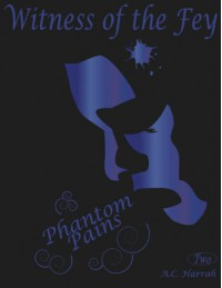 Phantom Pains (Witness of the Fey) - A.C. Harrah
