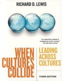 When Cultures Collide: Leading Across Cultures - Richard D. Lewis