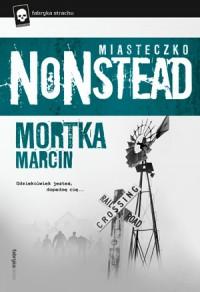 Miasteczko Nonstead - Marcin Mortka