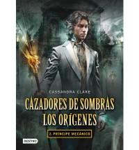 Cazadores de sombras. Los orígenes 2 : príncipe mecánico - Cassandra Clare