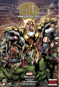 Age of Ultron - Brian Michael Bendis, Butch Guice, Bryan Hitch, Matt Fraction, Andre Araujo, Christos Gage, Dexter Soy, Kathryn Immonen, Amilcar Pinna, Al Ewing, Brandon Peterson, Carlos Pacheco, Matt Kindt, Paco Medina