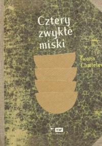 Cztery zwykłe miski - Iwona Chmielewska