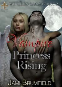 Vampire Princess Rising - Jami Brumfield