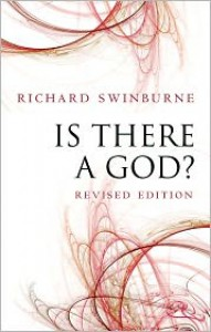 Is There a God? - Richard Swinburne