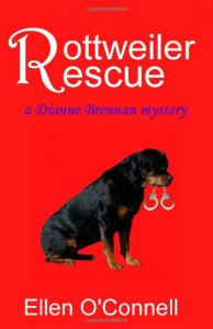 Rottweiler Rescue: a Dianne Brennan mystery for dog lovers - Ellen O'Connell