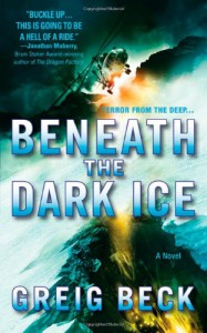 Beneath the Dark Ice - Greig Beck