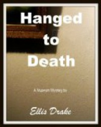 Hanged to Death - Ellis Drake