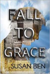 Fall to Grace - Susan Bien