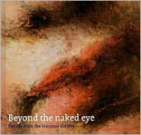 Beyond the Naked Eye: Details from the National Gallery - Jill Dunkerton, Rachel Billinge