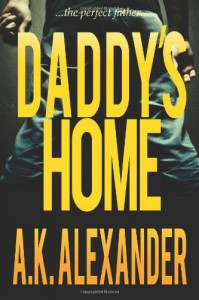 Daddy's Home - A.K. Alexander