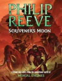 Scrivener's Moon - Philip Reeve