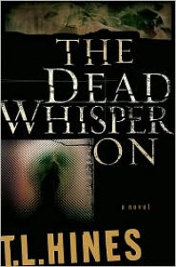 The Dead Whisper on - T.L. Hines