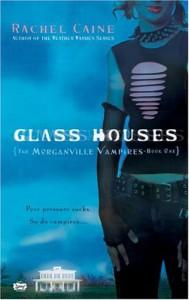 Glass Houses - Rachel Caine