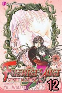 Fushigi Yûgi: Genbu Kaiden, Vol. 12 - Yuu Watase