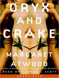Oryx and Crake (Audio) - Campbell Scott, Margaret Atwood