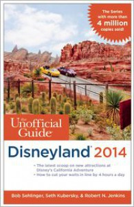 The Unofficial Guide to Disneyland 2014 - Bob Sehlinger, Seth Kubersky, Len Testa