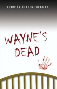 Wayne's Dead - Christy Tillery French