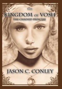 The Kingdom of Vosh - Jason C. Conley