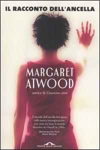 Il racconto dell'ancella - Margaret Atwood