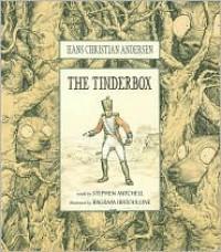The Tinderbox - Stephen Mitchell,  Bagram Ibatoulline (Illustrator)