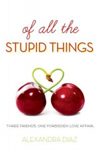 Of All the Stupid Things - Alexandra Diaz
