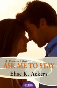 Ask Me to Stay - Elise K. Ackers