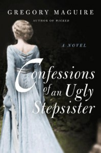 Confessions of an Ugly Stepsister - Gregory Maguire
