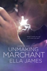 Unmaking Marchant - Ella James