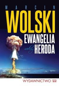 Ewangelia według Heroda - Marcin Wolski