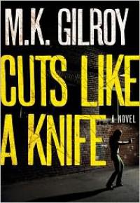 Cuts Like a Knife - M.K. Gilroy