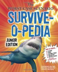 The Worst-Case Scenario Survive-o-pedia - David Borgenicht