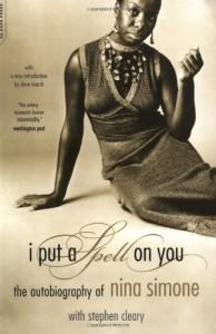 I Put a Spell on You: The Autobiography of Nina Simone - Nina Simone, Stephen Cleary