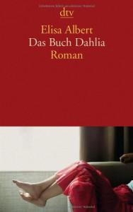 Das Buch Dahlia: Roman - Elisa Albert