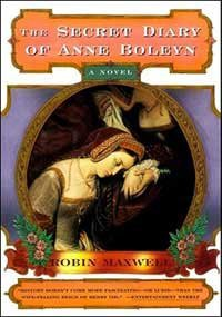 The Secret Diary of Anne Boleyn - Robin Maxwell