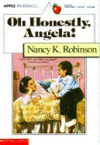Oh Honestly, Angela! - Nancy K. Robinson