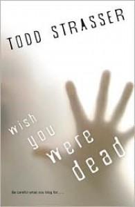 Wish You Were Dead - Todd Strasser