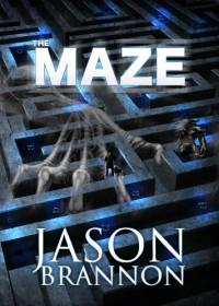 The Maze: A Christian Fantasy Novel (Angels & Demons & Lost Souls) - Jason Brannon