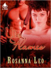 Up In Flames - Rosanna Leo
