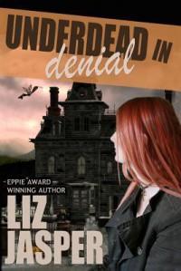 Underdead in Denial - Liz Jasper