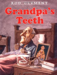 Grandpa's Teeth (Trophy Picture Books) - Illustrator Rod Clement