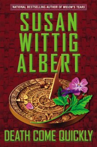 Death Come Quickly - Susan Wittig Albert