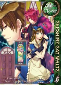Alice in the Country of Clover: Cheshire Cat Waltz, Vol. 6 - Mamenosuke Fujimaru, QuinRose, Angela Liu