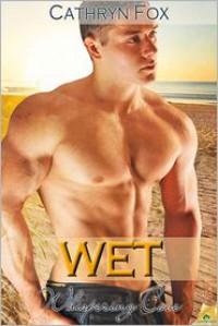 Wet in Whispering Cove - Cathryn Fox