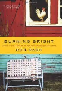 Burning Bright: Stories - Ron Rash