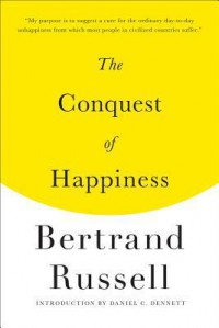 The Conquest of Happiness - Daniel C. Dennett, Bertrand Russell