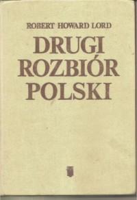 Drugi rozbiór Polski - Robert Howard Lord